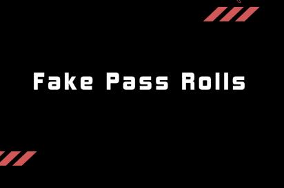 Fake Pass Rolls