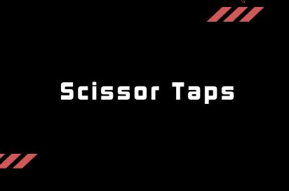 Scissor Taps