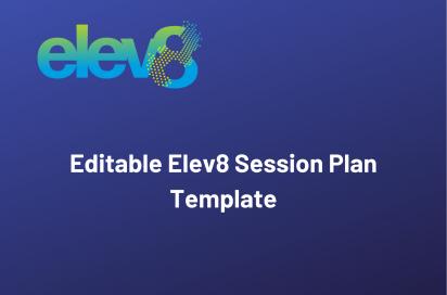 Editable Elev8 Session Plan template
